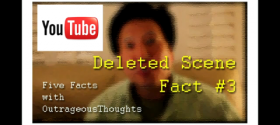 Five Facts with OutrageousThoughts – Deleted Scene!